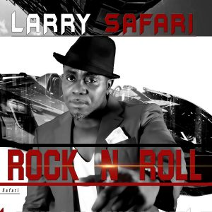 larry safari ROCK n ROLL