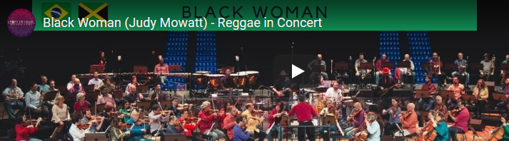 Judy Mowatt – Black Woman-  Luana Jones Jazz Symphony Brazil and lions of Israel