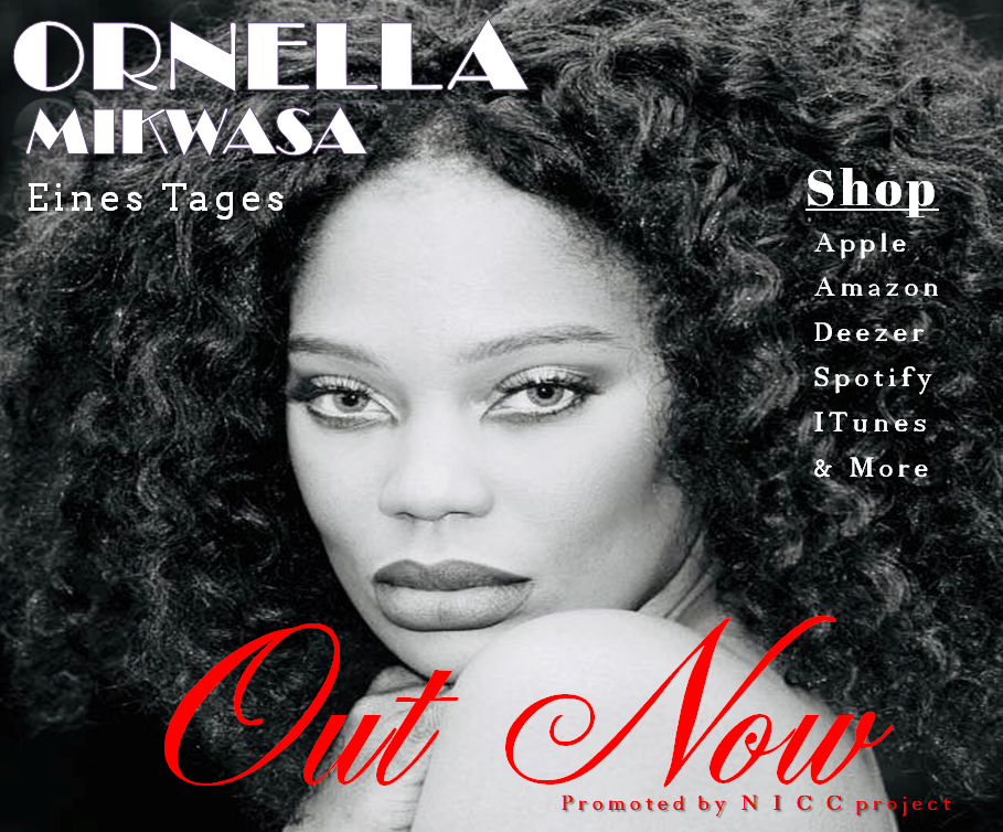 "The Nominated German Pop Singer/Songwriter"" ORNELLA MIKWASA…Now Streaming"